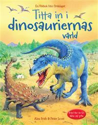 Bok - Titta in i dinosauriernas värld