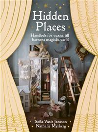 Hidden Places - En handbok för vuxna till barnens magiska värld