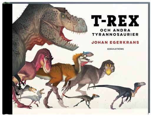 T-rex och andra tyrannosaurier