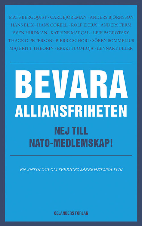 Bevara alliansfriheten – nej till Nato-medlemskap!