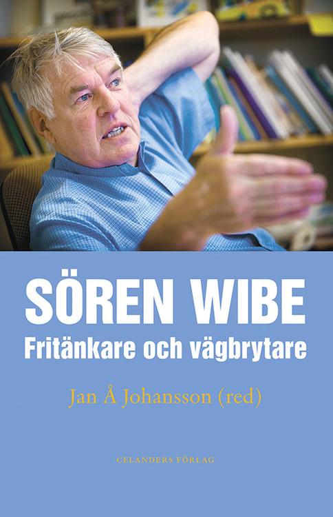 Sören Wibe. Fritänkare och vägbrytare