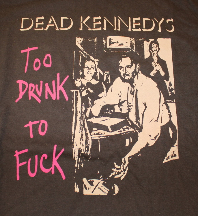 """Dead kennedys """"Too drunk to fuck"""" T-shirt"""