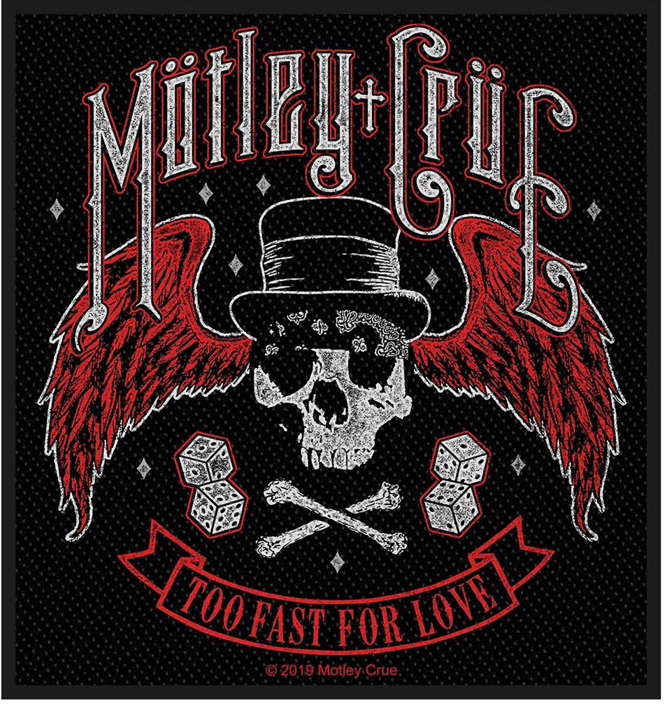 MOTLEY CRUE - Too fast for love patch