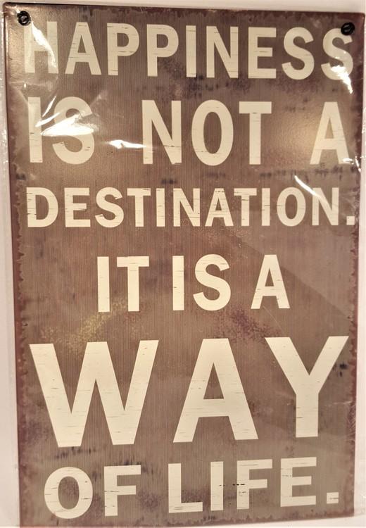 "Plåttavla med texten ""Happiness is not a destination, it is a way of life""."
