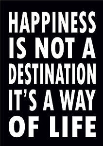 """Plåttavla med texten """"Happiness is not a destination, it is a way of life"""". Svart"""