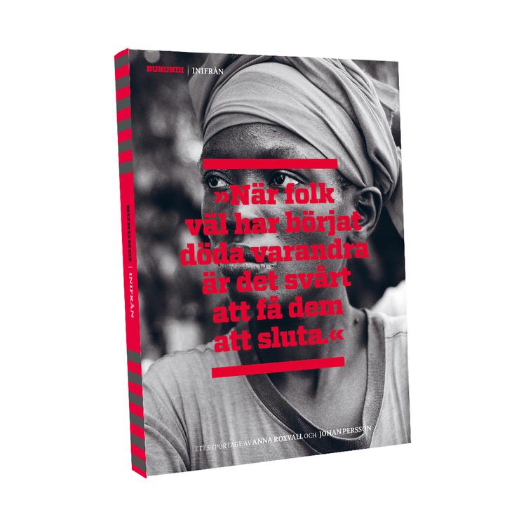 """""""När folk väl..."""" – Burundi Inifrån"""